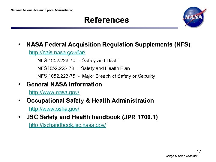 National Aeronautics and Space Administration References • NASA Federal Acquisition Regulation Supplements (NFS) http: