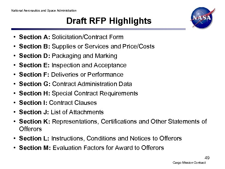 National Aeronautics and Space Administration Draft RFP Highlights • • • Section A: Solicitation/Contract