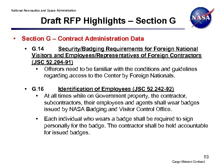 National Aeronautics and Space Administration Draft RFP Highlights – Section G • Section G