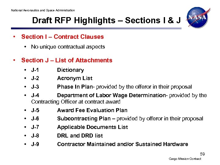 National Aeronautics and Space Administration Draft RFP Highlights – Sections I & J •