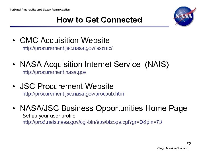 National Aeronautics and Space Administration How to Get Connected • CMC Acquisition Website http: