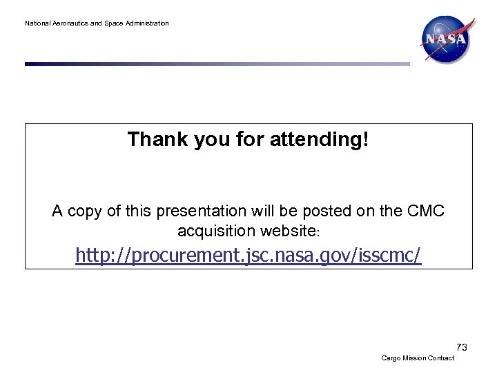 National Aeronautics and Space Administration Thank you for attending! A copy of this presentation