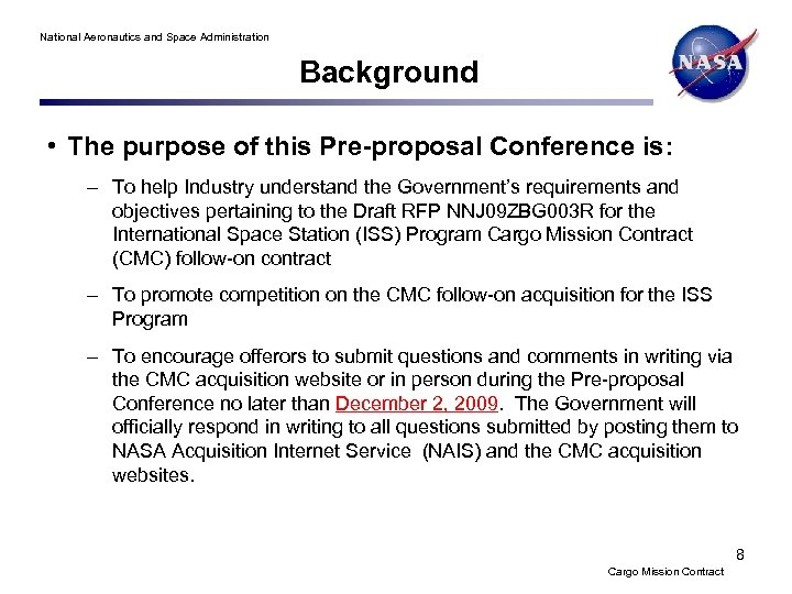 National Aeronautics and Space Administration Background • The purpose of this Pre-proposal Conference is: