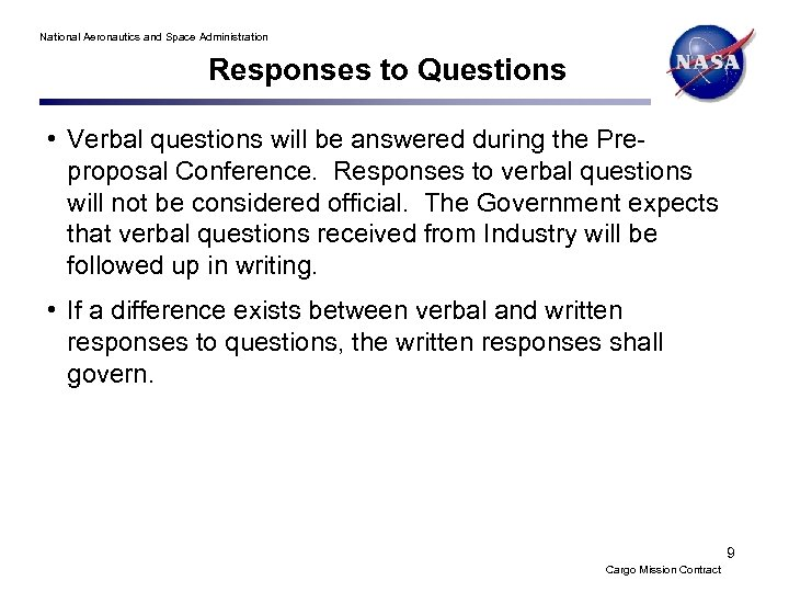 National Aeronautics and Space Administration Responses to Questions • Verbal questions will be answered
