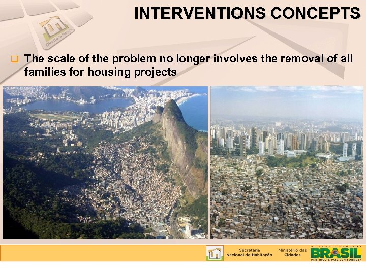 INTERVENTIONS CONCEPTS q The scale of the problem no longer involves the removal of