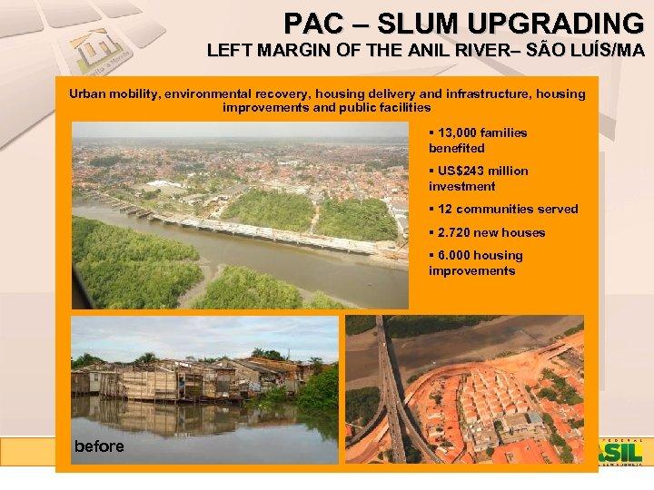 PAC – SLUM UPGRADING LEFT MARGIN OF THE ANIL RIVER– SÃO LUÍS/MA Urban mobility,