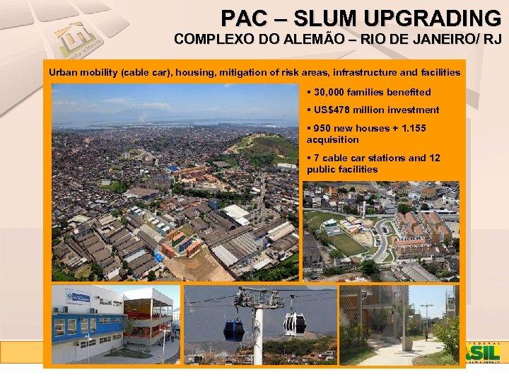 PAC – SLUM UPGRADING COMPLEXO DO ALEMÃO – RIO DE JANEIRO/ RJ Urban mobility