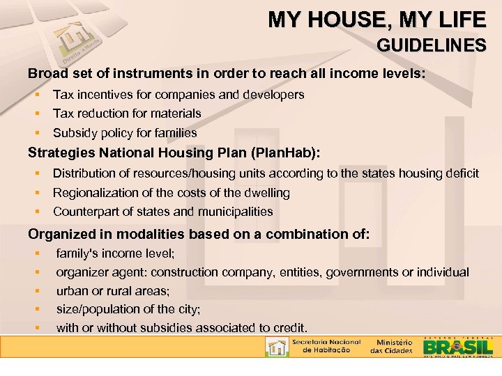 MY HOUSE, MY LIFE GUIDELINES Broad set of instruments in order to reach all
