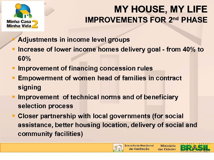 MY HOUSE, MY LIFE IMPROVEMENTS FOR 2 nd PHASE Adjustments in income level groups