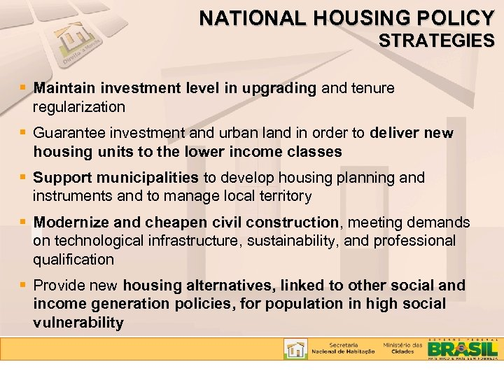 NATIONAL HOUSING POLICY STRATEGIES Maintain investment level in upgrading and tenure regularization Guarantee investment