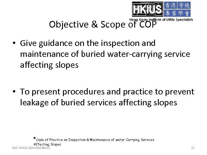 Objective & Scope of COP • Give guidance on the inspection and maintenance of