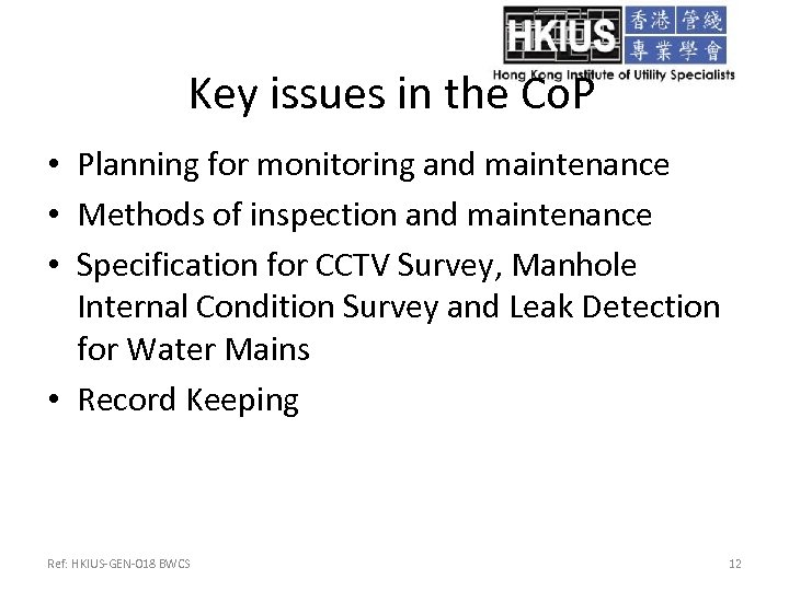 Key issues in the Co. P • Planning for monitoring and maintenance • Methods