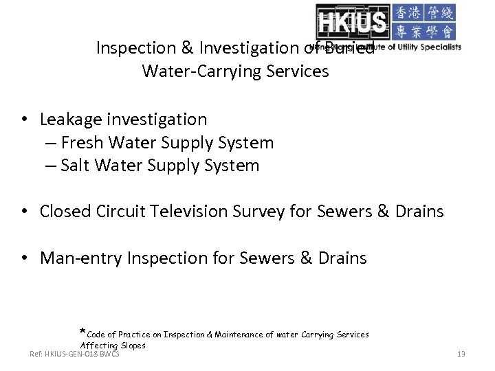 Inspection & Investigation of Buried Water-Carrying Services • Leakage investigation – Fresh Water Supply