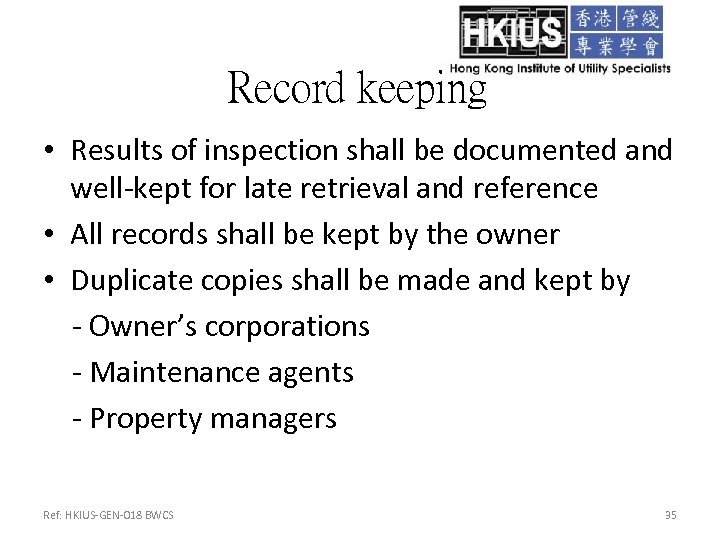Record keeping • Results of inspection shall be documented and well-kept for late retrieval