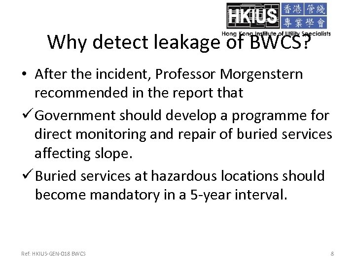 Why detect leakage of BWCS? • After the incident, Professor Morgenstern recommended in the