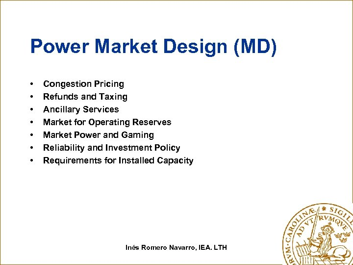 Power Market Design (MD) • • Congestion Pricing Refunds and Taxing Ancillary Services Market