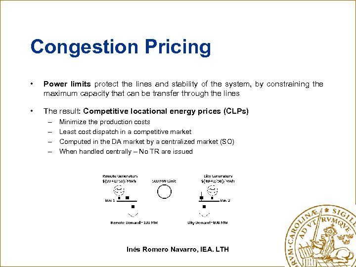 Congestion Pricing • Power limits protect the lines and stability of the system, by