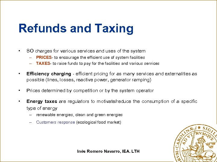 Refunds and Taxing • SO charges for various services and uses of the system