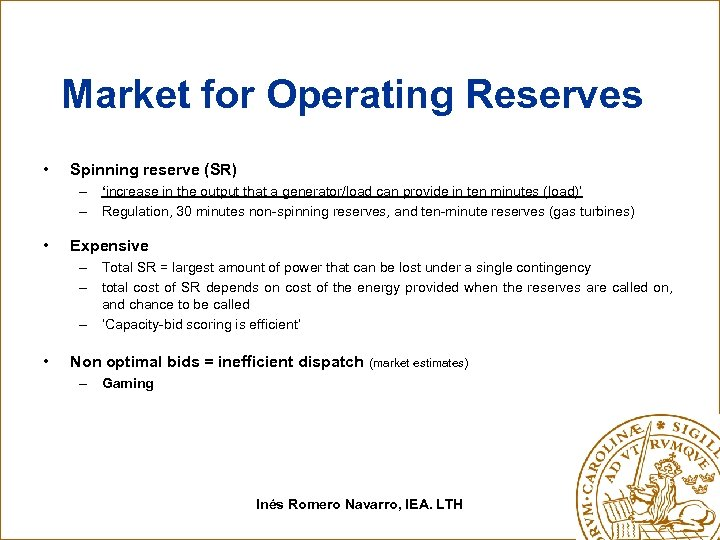 Market for Operating Reserves • Spinning reserve (SR) – 'increase in the output that