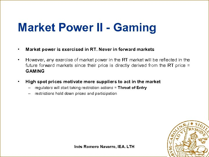 Market Power II - Gaming • Market power is exercised in RT. Never in