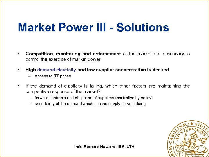 Market Power III - Solutions • Competition, monitoring and enforcement of the market are