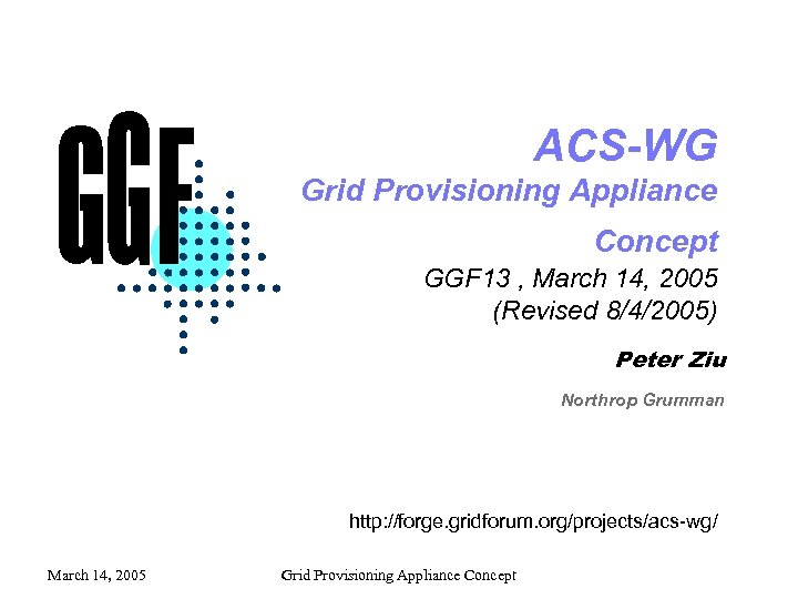 ACS-WG Grid Provisioning Appliance Concept GGF 13 , March 14, 2005 (Revised 8/4/2005) Peter