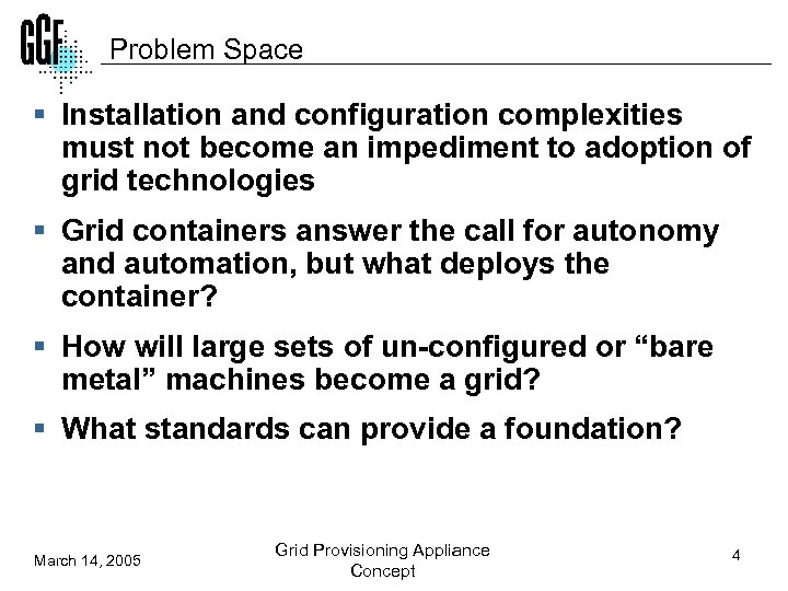 Problem Space § Installation and configuration complexities must not become an impediment to adoption
