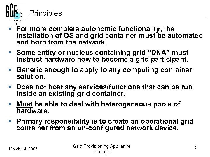 Principles § For more complete autonomic functionality, the installation of OS and grid container