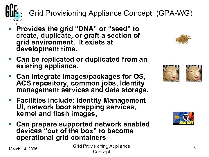 "Grid Provisioning Appliance Concept (GPA-WG) § Provides the grid ""DNA"" or ""seed"" to create,"