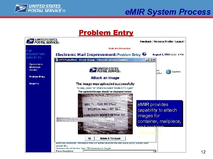 e. MIR System Process Problem Entry e. MIR provides capability to attach images for