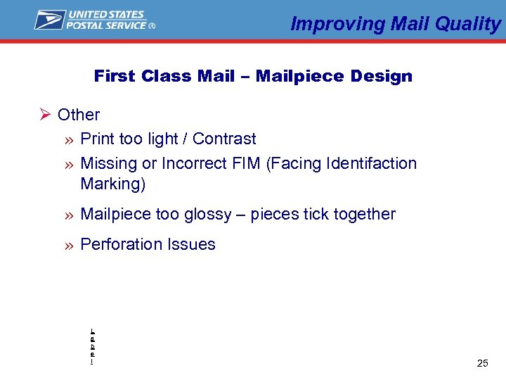 Improving Mail Quality First Class Mail – Mailpiece Design Ø Other » Print too