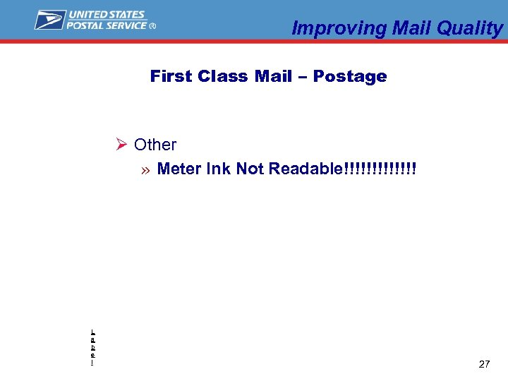 Improving Mail Quality First Class Mail – Postage Ø Other » Meter Ink Not