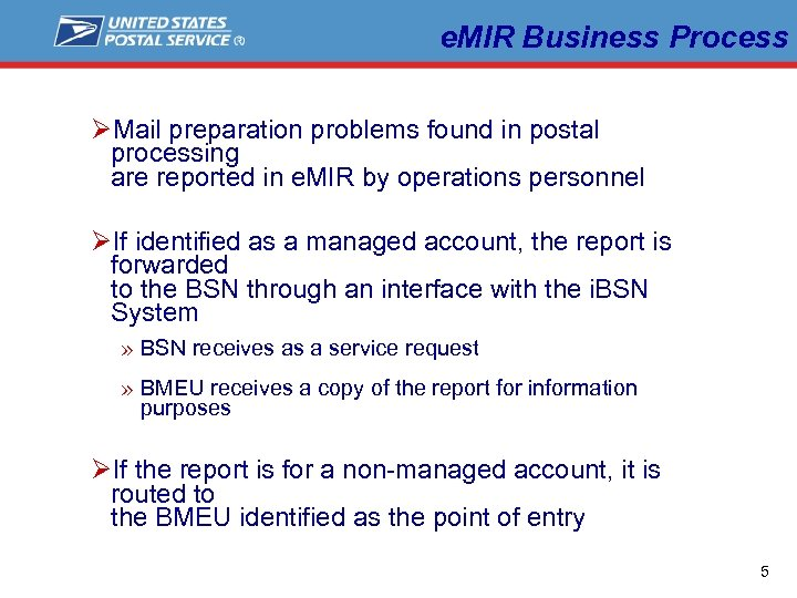 e. MIR Business Process ØMail preparation problems found in postal processing are reported in