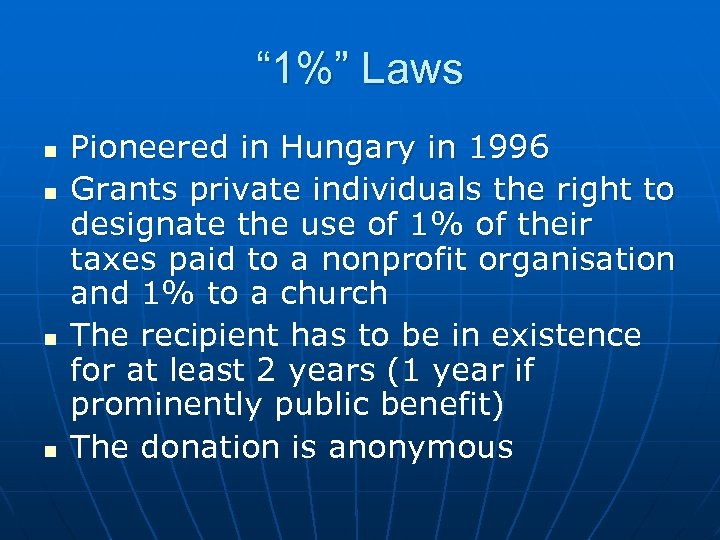 """ 1%"" Laws n n Pioneered in Hungary in 1996 Grants private individuals the"