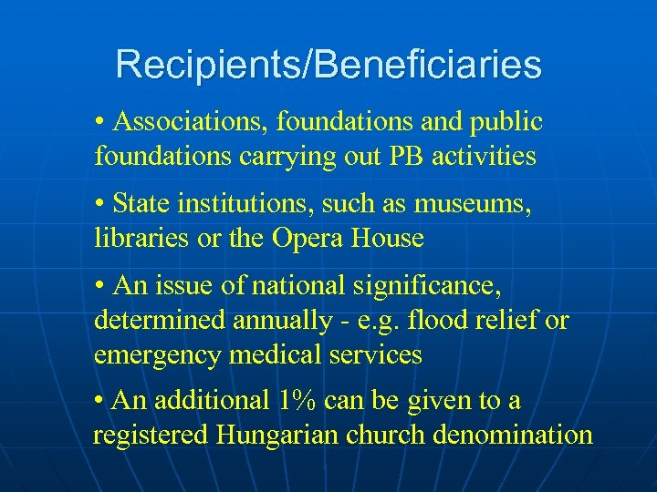 Recipients/Beneficiaries • Associations, foundations and public foundations carrying out PB activities • State institutions,