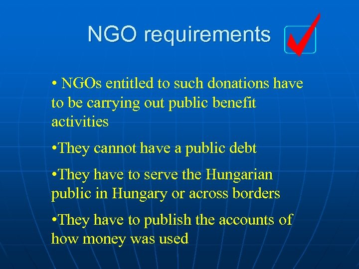 NGO requirements • NGOs entitled to such donations have to be carrying out public