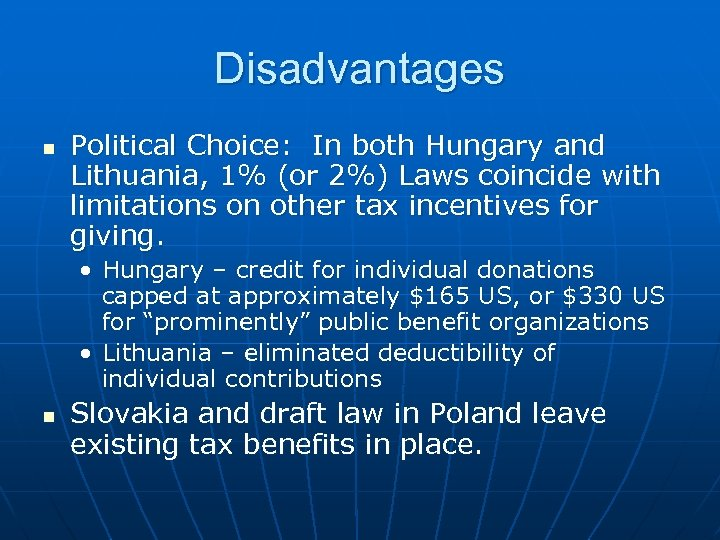 Disadvantages n Political Choice: In both Hungary and Lithuania, 1% (or 2%) Laws coincide