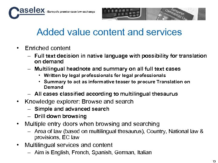 Added value content and services • Enriched content – Full text decision in native