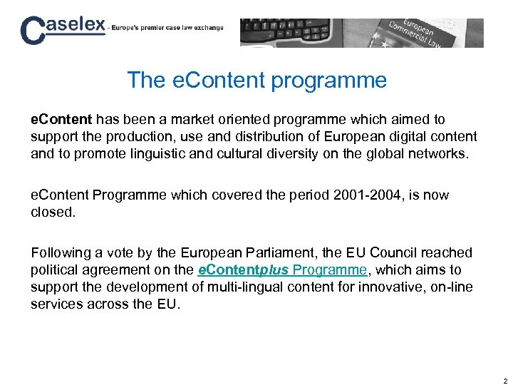 The e. Content programme e. Content has been a market oriented programme which aimed