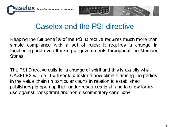 Caselex and the PSI directive Reaping the full benefits of the PSI Directive requires