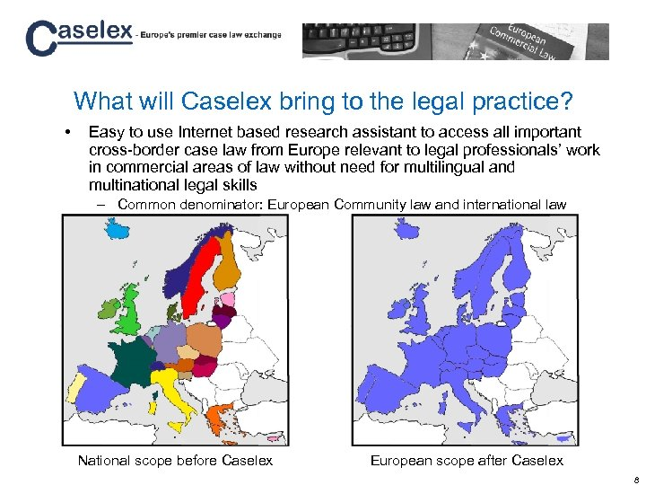 What will Caselex bring to the legal practice? • Easy to use Internet based