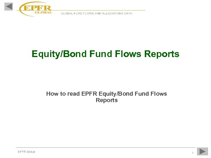 Equity/Bond Fund Flows Reports How to read EPFR Equity/Bond Fund Flows Reports EPFR