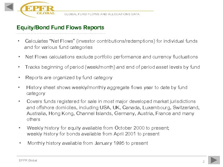"""Equity/Bond Fund Flows Reports ………………………………. . ………… • Calculates """"Net Flows"""" (investor contributions/redemptions) for"""