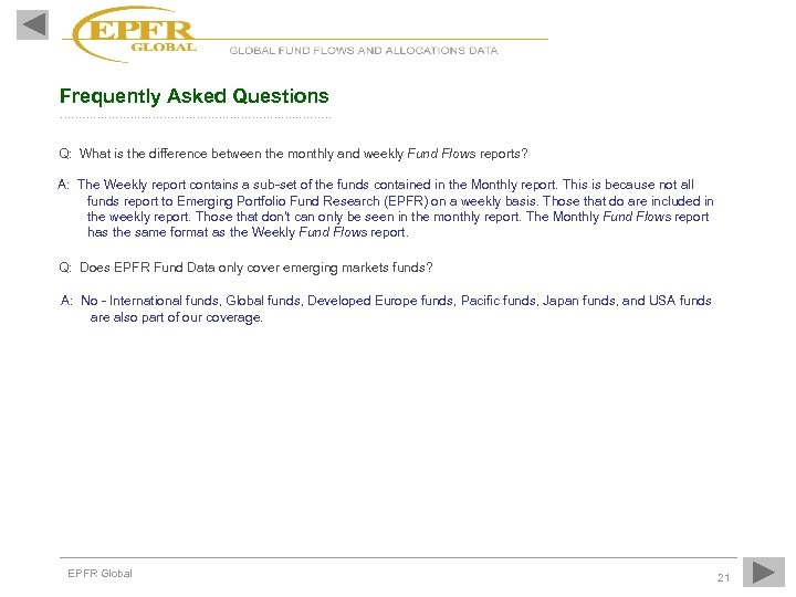 Frequently Asked Questions ……………………………. . ……… Q: What is the difference between the monthly