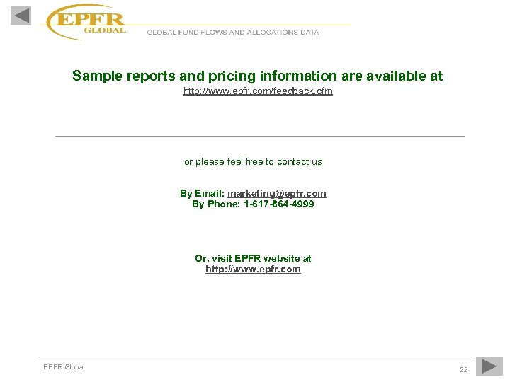 Sample reports and pricing information are available at http: //www. epfr. com/feedback. cfm or