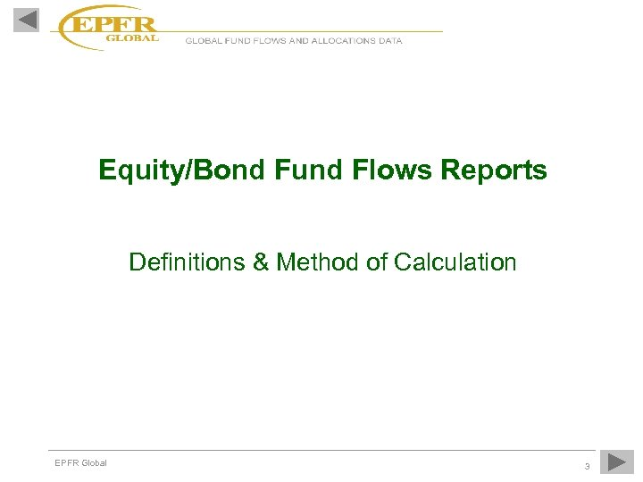 Equity/Bond Fund Flows Reports Definitions & Method of Calculation EPFR Global 3
