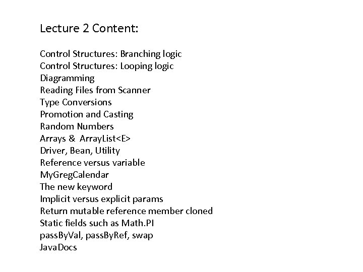 Lecture 2 Content: Control Structures: Branching logic Control Structures: Looping logic Diagramming Reading Files