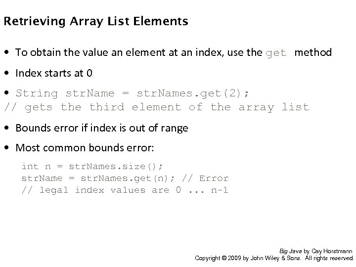 Retrieving Array List Elements • To obtain the value an element at an index,