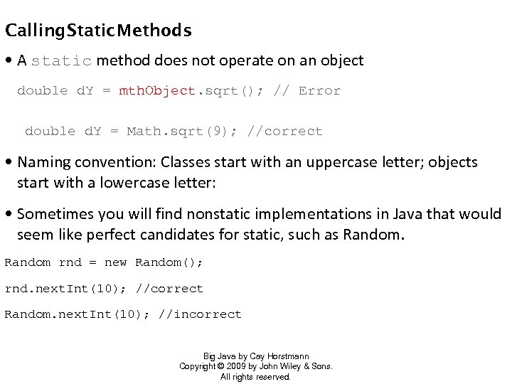 Calling Static Methods • A static method does not operate on an object double