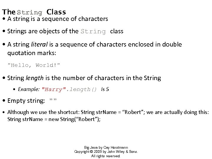 The String Class • A string is a sequence of characters • Strings are